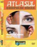 (mijloace_audiovizuale_cd_dvd_lectii_interactive)_atlasul_corpului_uman_6_(realitatea_vizuala,_auzul)